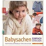 Babysachen einfach stricken: Individuelle Modelle für Einsteiger