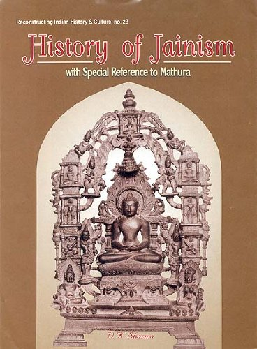 History of Jainism: With Special Reference to Mathura (Reconstructing Indian History and Culture) por Virendra Kumar Sharma