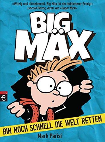 Big Mäx - Bin noch schnell die Welt retten (Die Ben Black-Reihe, Band 1)