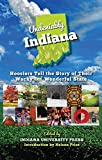 Undeniably Indiana: Hoosiers Tell the Story of Their Wacky and Wonderful State (English Edition)
