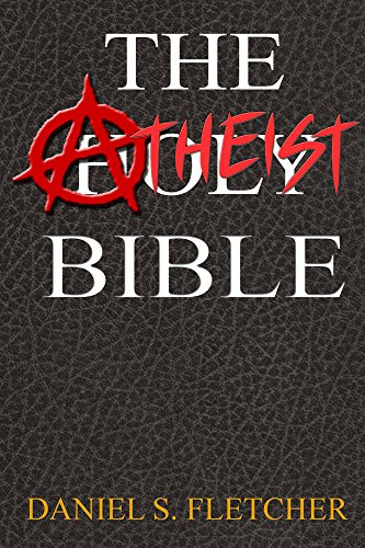 The Atheist Bible: Knowledge is Power! (English Edition)