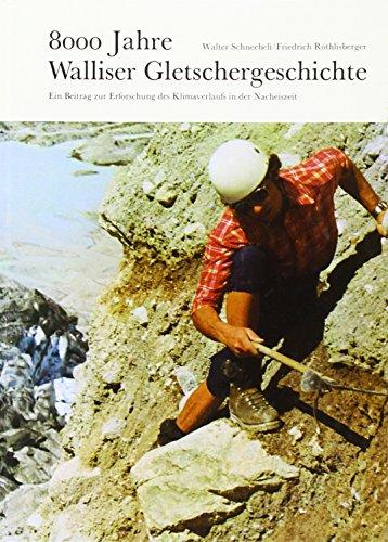 8000 Jahre Walliser Gletschergeschichte: Ein Beitrag zur Erforschung des Klimaverlaufs in der Nacheiszeit (Ausbildung)