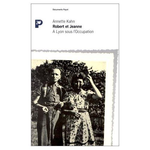 Robert et Jeanne : A Lyon sous l'Occupation