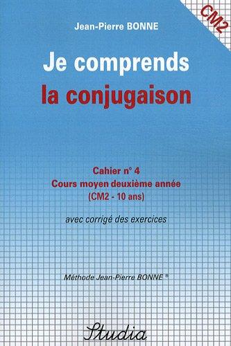 Je comprends la conjugaison Cahier n° 4 CM2