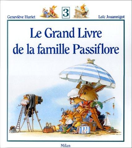 Le Grand Livre de la famille Passiflore, Tome 3 :