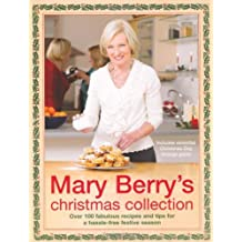 Mary Berry's Christmas Collection: Over 100 Fabulous Recipes and Tips for a Trouble-free Festive Season by Mary Berry (2008-11-13)