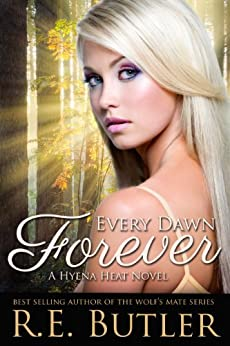 Every Dawn Forever (Hyena Heat Two) by [Butler, R.E.]