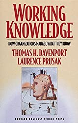 Working Knowledge: How Organizations Manage What They Know by Thomas H. Davenport (1998-01-30)