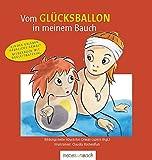 Vom Glücksballon in meinem Bauch: Kinder erleben häusliche Gewalt - Bilderbuch mit Begleitmaterial