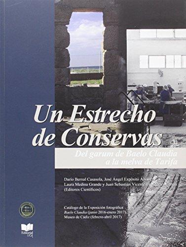 Un estrecho de conservas : del garum de Baelo Claudia a la melva de Tarifa por Darío . . . [et al. ] Bernal Casasola