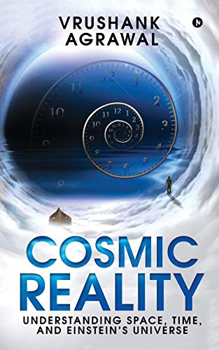 Cosmic Reality: Understanding space, time, and Einstein's universe