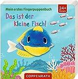 Das ist der kleine Fisch!: Mein erstes Fingerpuppenbuch
