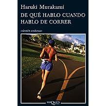 De qué hablo cuando hablo de correr (volumen independiente nº 1) (Spanish Edition)