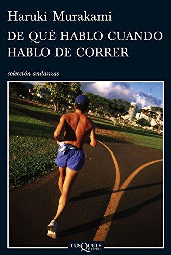 De qué hablo cuando hablo de correr (Volumen independiente nº 1) por Haruki Murakami