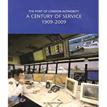 The Port of London Authority: A Century of Service 1909-2009