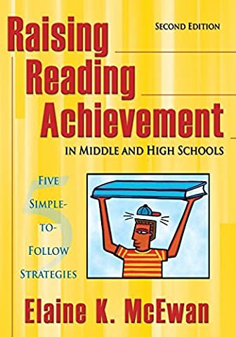 Raising Reading Achievement in Middle and High Schools: Five Simple-to-Follow Strategies by Elaine K. McEwan-Adkins