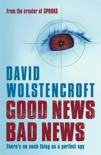 Good News, Bad News by David Wolstencroft (2005-01-17)