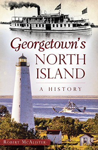 Georgetown's North Island: A History (None) (English Edition) Winyah Bay
