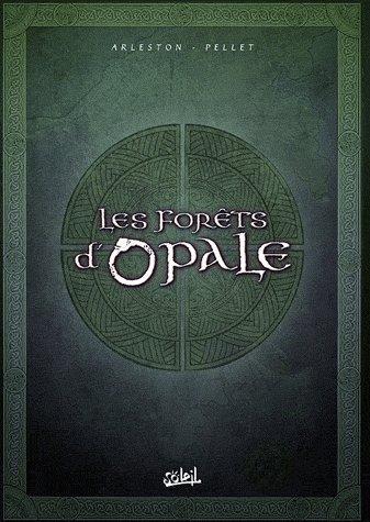 Les forêts d'Opale Tome 4 à 6 : Coffret II en 3 volumes. Tome 4, Les geôle de Nénuphe ; Tome 5, Onze racines ; Tome 6, Le sortilège du pontife