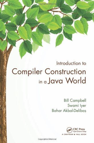 Introduction to Compiler Construction in a Java World by Bill Campbell (2012-11-21)