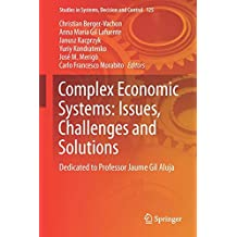 Complex Systems: Solutions and Challenges in Economics, Management and Engineering: Dedicated to Professor Jaume Gil Aluja (Studies in Systems, Decision and Control, Band 125)