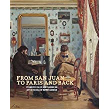 From San Juan to Paris and Back: Francisco Oller and Caribbean Art in the Era of Impressionism by Edward J. Sullivan (2014-10-21)