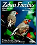 Zebra Finches: Everything About Housing, Care, Nutrition, Breeding, and Disease by Hans Martin (June 19,1985)