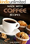 Made With Coffee Recipes. 30 deliciou...