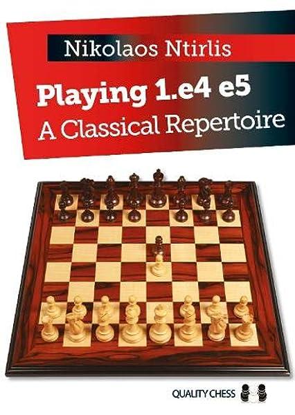 Playing 1.e4 e5 - A Classical Repertoire - Nikolaos Ntirlis (PDF+PGN) 51xQ%2BPxvn8L._AC_UL600_SR426,600_