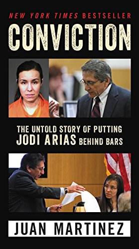 Conviction: The Untold Story of Putting Jodi Arias Behind Bars por Juan Martinez