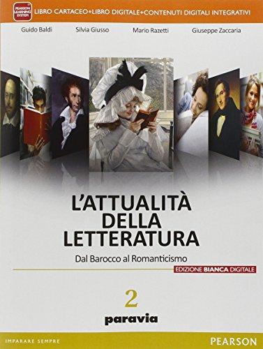 Attualità della letteratura. Ediz. bianca. Per le Scuole superiori. Con e-book. Con espansione online: 2
