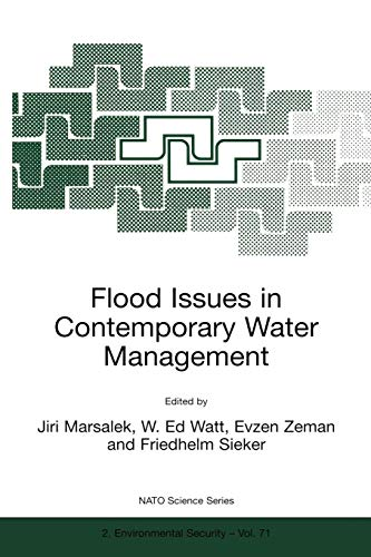 Flood Issues In Contemporary Water Management (Nato Science Partnership Sub-Series: 2: Environmental Security Volume 71) (Nato Science Partnership Subseries: 2 (71), Band 71)