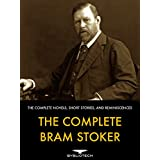 The Complete Bram Stoker: The Complete Novels, Short Stories and Reminiscences (English Edition)