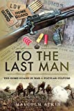 To the Last Man: The Home Guard in War & Popular Culture