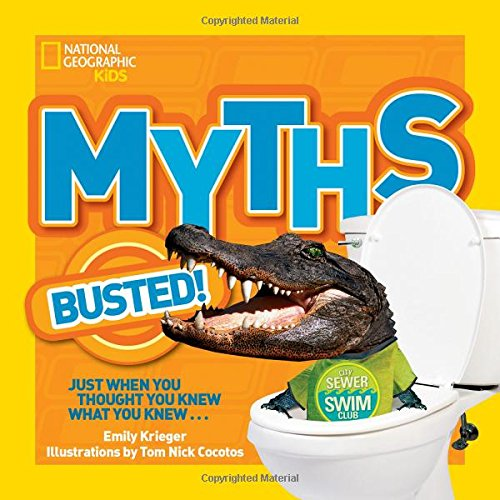 Myths Busted!: Just When You Thought You Knew What You Knew... (Myths Busted )