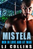 Mistela (Men in Love and at War Book 1) (English Edition)