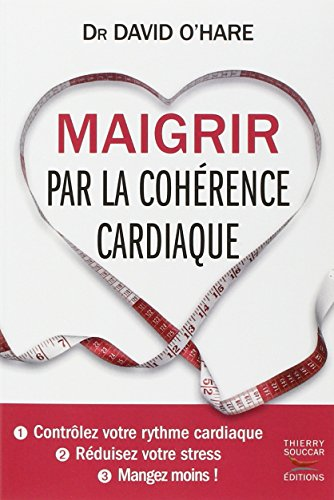 Maigrir par la cohérence cardiaque par David O'Hare