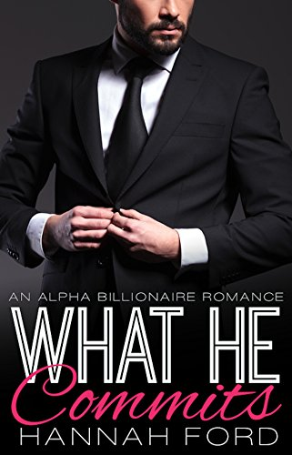 What He Commits (What He Wants, Book Thirteen)