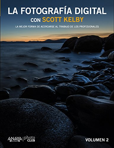 La Fotografía Digital con Scott Kelby. Vol II (Photoclub) por Scott Kelby