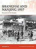 Shanghai and Nanjing 1937: Massacre on the Yangtze