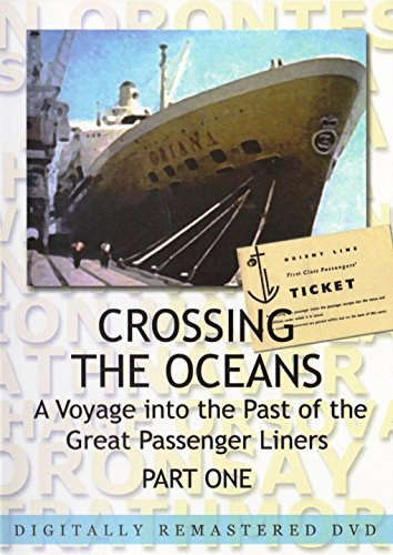 crossing-the-oceans-dvd-part-1-a-voyage-into-the-past-of-the-great-passenger-liners