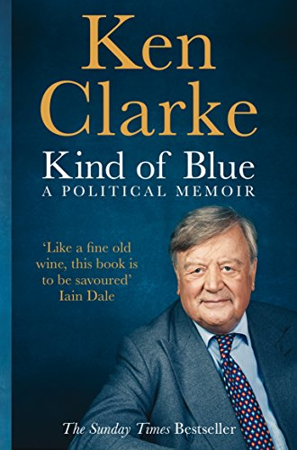 Kind of Blue: A Political Memoir por Ken Clarke