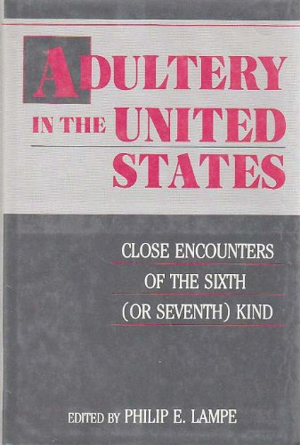 Adultery in the United States: Close Encounters of the Sixth or Seventh Kind -