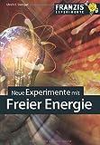 Neue Experimente mit Freier Energie (Franzis Experimente)