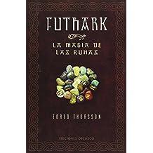 Futhark: La Magia De Las Runas / Futhark: A Handbook of Rune Magic