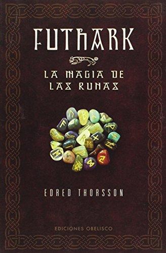 Futhark-La magia de las runas (MAGIA Y OCULTISMO) por Edred Thorsson