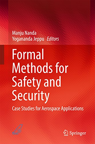 Formal Methods for Safety and Security: Case Studies for Aerospace Applications