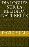 Dialogues sur la religion naturelle - Format Kindle - 2,11 €