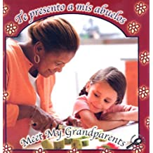 Te Presento a Mis Abuelos / Meet My Grandparents (The World Around Me Discovery Library (Bilingual Edition))