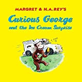 Curious George and the Ice Cream Surprise (Curious George 8x8)